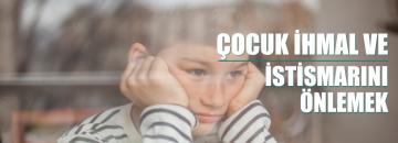 Çocuk İhmal ve İstismarını Önlemek